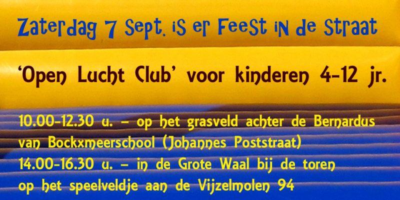 Feest in de straat: 'Open Lucht Club' voor kinderen ~ zaterdag 7 sept.